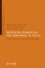 Rethinking Biomedicine and Governance in Africa : Contributions from Anthropology - Book
