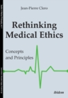 Rethinking Medical Ethics - Concepts and Principles - Book