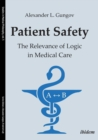 Patient Safety - The Relevance of Logic in Medical Care - Book
