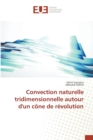Convection Naturelle Tridimensionnelle Autour d'Un C ne de R volution - Book