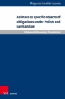 Animals as specific objects of obligations under Polish and German law - Book