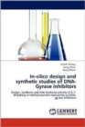 In-Silico Design and Synthetic Studies of DNA-Gyrase Inhibitors - Book
