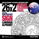 26x2 Intricate Colouring Pages with the Australian Sign Language Alphabet : Auslan Manual Alphabet Colouring Book - Book