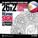 26x2 Intricate Coloring Pages with the Filipino Sign Language Alphabet : Fsl Manual Alphabet Coloring Book - Book