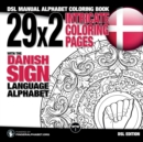 29x2 Intricate Coloring Pages with the Danish Sign Language Alphabet : DSL Manual Alphabet Coloring Book - Book