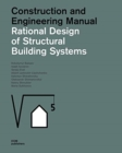 Rational Design of Structural Building Systems : Construction and Engineering Manual - Book