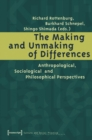 The Making and Unmaking of Differences : Anthropological, Sociological and Philosophical Perspectives - Book