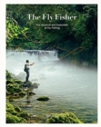 The Fly Fisher (Updated Version) : The Essence and Essentials of Fly Fishing - Book