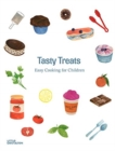 Tasty Treats : Easy Cooking for Children - Book