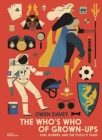 The Who's Who of Grown-Ups : Jobs, Hobbies and the Tools It Takes - Book