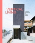 Vertical Living : Compact Architecture for Urban Spaces - Book
