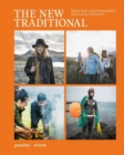 The New Traditional : Heritage, Craftsmanship and Local Identity - Book