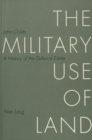 The Military Use of Land : History of the Defence Estate - Book