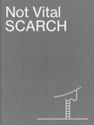 Not Vital: Scarch - Book