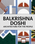 Balkrishna Doshi: Architecture for the People - Book