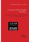 A Learner's Chinese-English Dictionary. Covering the Entire Vocabulary for All the Six Levels of the Chinese Language Proficiency Exam - Book