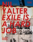 Nil Yalter : Exile Is a Hard Job - Book