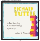 Richard Tuttle: A Fair Sampling : Collected Writings 1965-2019 - Book