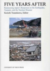 Five Years After - Reassessing Japan`s Responses to the Earthquake, Tsunami, and the Nuclear Disaster - Book
