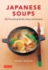 Japanese Soups : 66 Nourishing Broths, Stews and Hotpots - Book