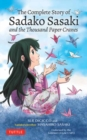 The Complete Story of Sadako Sasaki : and the Thousand Paper Cranes - Book
