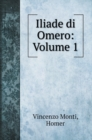 Iliade di Omero : Volume 1 - Book