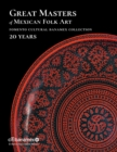 Great Masters of Mexican Folk Art: 20 Years - Book