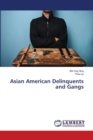 Asian American Delinquents and Gangs - Book