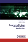 Programmable Logic Controller and its Applications - Book