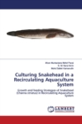 Culturing Snakehead in a Recirculating Aquaculture System - Book