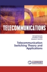 Telecommunication Switching Theory and Applications - Book