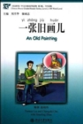 An Old Painting - Chinese Breeze Graded Reader Level 2: 500 Words Level - Book