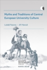 Myths and Traditions of Central European University Culture - Book
