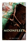 Moonfleet : A Gripping Tale of Smuggling, Royal Treasure & Shipwreck (Children's Classics) - Book