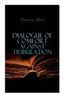 Dialogue of Comfort Against Tribulation - Book