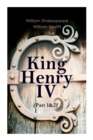 King Henry IV (Part 1&2) : With the Analysis of King Henry the Fourth's Character - Book