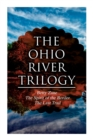 The Ohio River Trilogy : Betty Zane + The Spirit of the Border + The Last Trail: Western Classics - Book