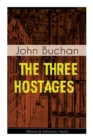 THE THREE HOSTAGES (Mystery & Adventure Classic) : An International Children's Kidnapping Racket With A Race against Time (Including Memoirs & Biography of the Author) - Book