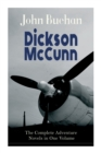 Dickson McCunn - The Complete Adventure Novels in One Volume : The 'Gorbals Die-hards' Book Set: Huntingtower + Castle Gay + The House of the Four Winds (Mystery & Espionage Classics) - Book