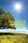 The Presence Process : The Art of Presence - Book