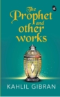 The Prophet and Other works - Book