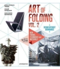 Art of Folding Vol. 2: New Trends, Techniques and Materials - Book