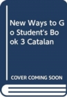 New Ways to Go Student's Book 3 Catalan - Book
