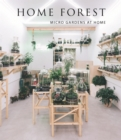 Home Forest : Micro Gardens at Home - Book