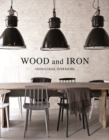 Wood And Iron : Industrial Interiors - Book