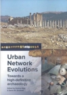 Urban Network Evolutions : Towards a high-definition archaeology - Book