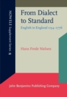 From Dialect to Standard : English in England 1154-1776 - Book