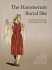 The Hammerum Burial Site : Burial Customs and Clothing in Roman Iron Age - Book