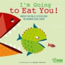 I'm Going to Eat You! - Book