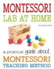 Montessori Lab at Home : A Practical Guide about Montessori Teaching Method - Book